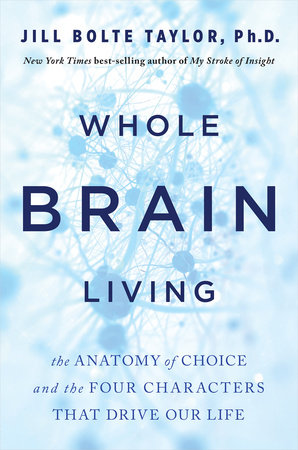 Whole Brain Living by Jill Bolte Taylor