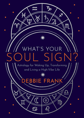 What's Your Soul Sign? by Debbie Frank