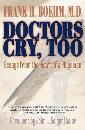 Doctors Cry, Too by Frank Boehm, M.D.