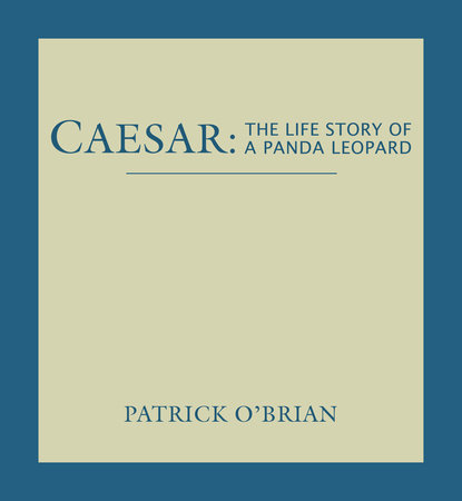 Caesar: The Life Story of a Panda Leopard by Patrick O'Brian