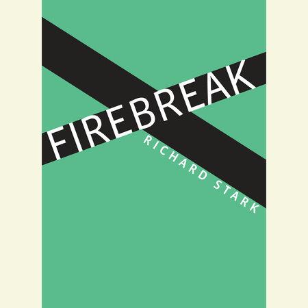 Firebreak by Richard Stark