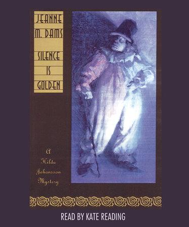 Silence Is Golden by Jeanne M. Dams
