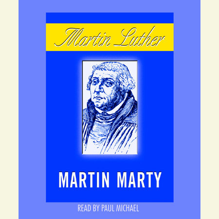 Martin Luther by Martin E. Marty