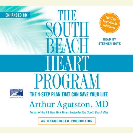 The South Beach Heart Program by Arthur S. Agatston, M.D.