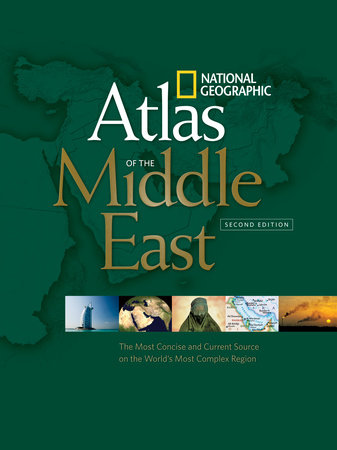 National Geographic Atlas of the Middle East, Second Edition by National Geographic