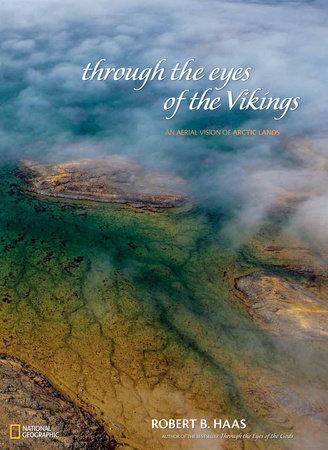 Through the Eyes of the Vikings by Robert B. Haas