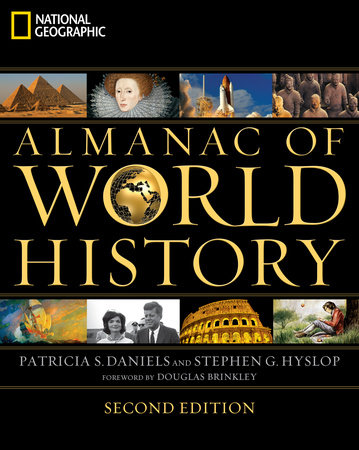 National Geographic Almanac of World History, 2nd Edition by Patricia S. Daniels and Stephen G. Hyslop