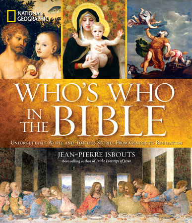 National Geographic Who's Who in the Bible by Jean-Pierre Isbouts