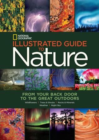 National Geographic Illustrated Guide to Nature by National Geographic