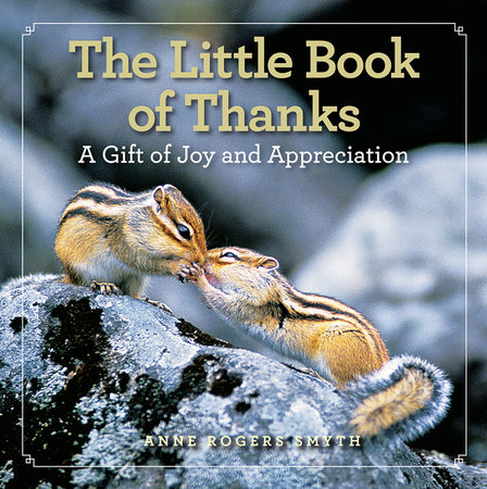 The Little Book of Thanks by Anne Rogers Smyth