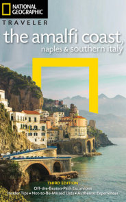 National Geographic Traveler: The Amalfi Coast, Naples and Southern Italy, 3rd Edition