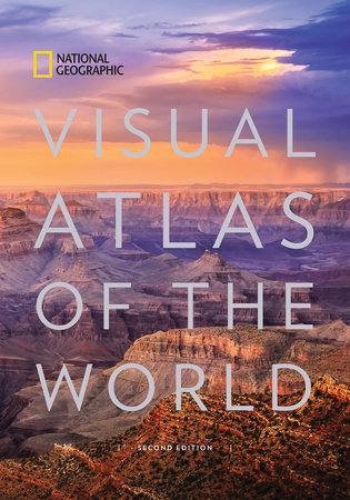 National Geographic Visual Atlas of the World, 2nd Edition by National Geographic
