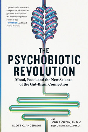 The Psychobiotic Revolution by Scott C. Anderson