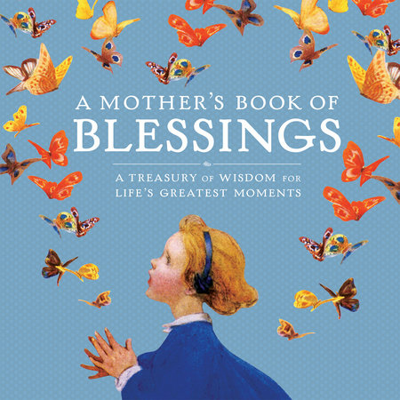 A Mother's Book of Blessings by