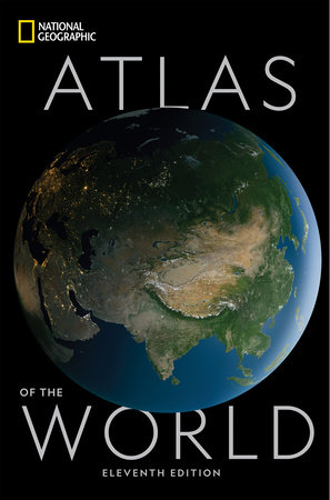 National Geographic Atlas of the World, 11th Edition by National Geographic  | PenguinRandomHouse com: Books