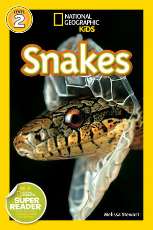 National Geographic Readers: Snakes! by Melissa Stewart