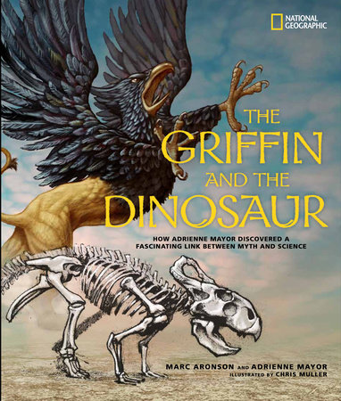 The Griffin and the Dinosaur by Marc Aronson and Adrienne Mayor