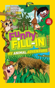 National Geographic Kids Funny Fill-in: My Animal Adventure