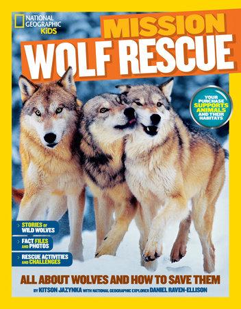 National Geographic Kids Mission: Wolf Rescue by Kitson Jazynka