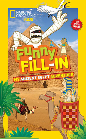 National Geographic Kids Funny Fill-in: My Ancient Egypt Adventure by Emily Krieger