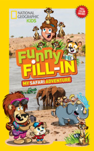 National Geographic Kids Funny Fill-in: My Safari Adventure