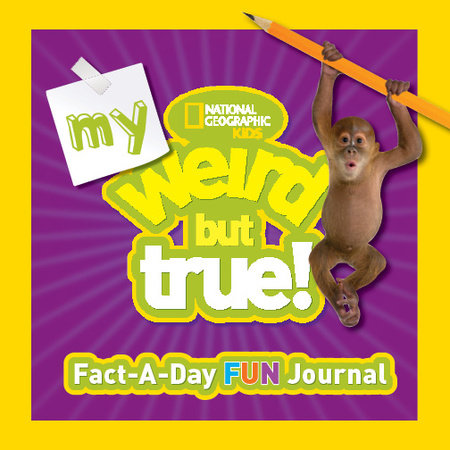 My Weird But True Fact-a-Day Fun Journal by National Geographic Kids