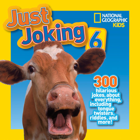 National Geographic Kids Just Joking 6 by National Geographic Kids