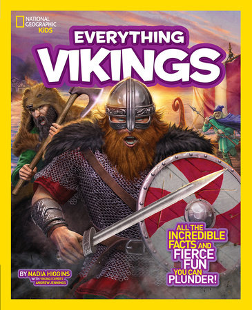 National Geographic Kids Everything Vikings by Nadia Higgins