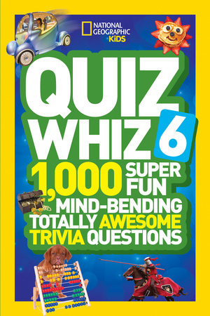 National Geographic Kids Quiz Whiz 6 by National Geographic Kids