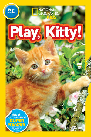 National Geographic Readers: Play, Kitty! by Shira Evans