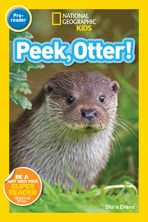 National Geographic Readers: Peek, Otter by Shira Evans