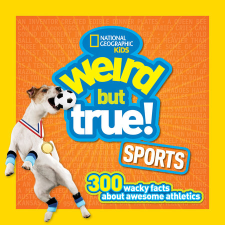 Weird But True Sports by National Geographic Kids