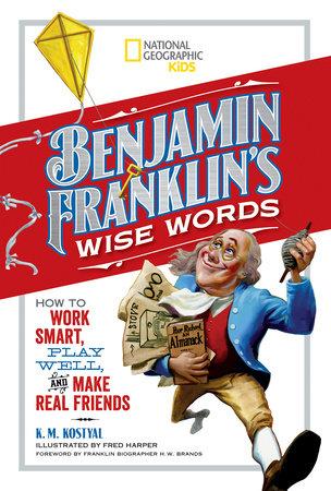 Benjamin Franklin's Wise Words by Benjamin Franklin