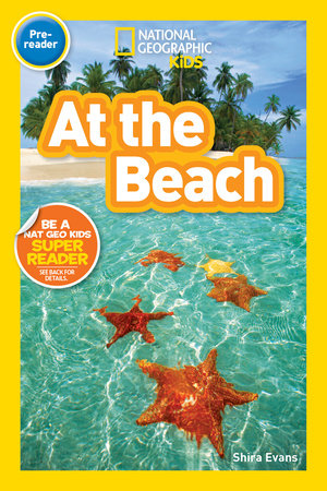 National Geographic Readers: At the Beach by Shira Evans