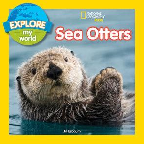 Explore My World Sea Otters