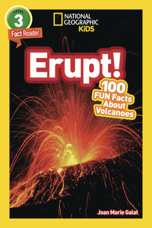 National Geographic Readers: Erupt! 100 Fun Facts About Volcanoes (L3) by Joan Marie Galat