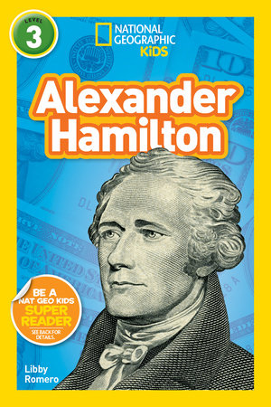 National Geographic Kids Readers: Alexander Hamilton (L3) by Libby Romero