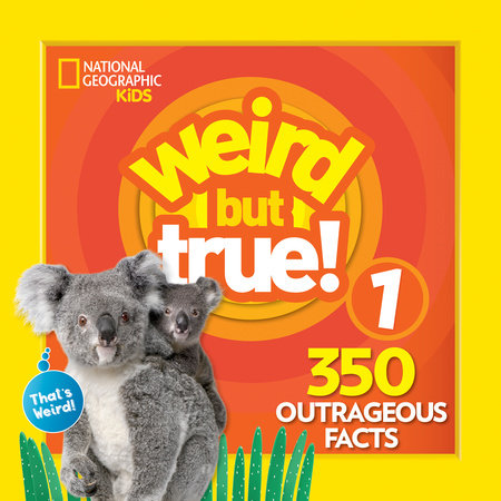 Weird But True 1: Expanded Edition by National Geographic Kids