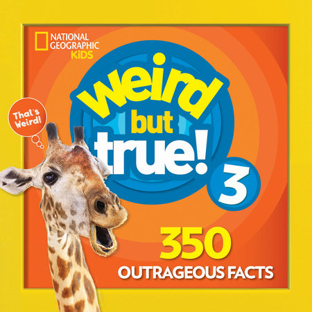 Weird But True 3: Expanded Edition by National Geographic Kids