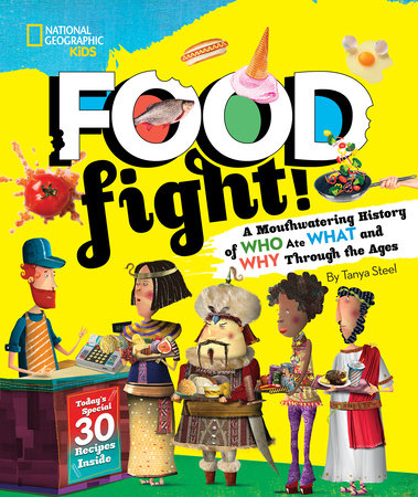 Food Fight! by Tanya Steel