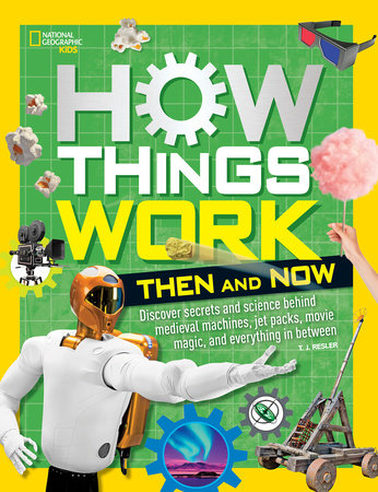 How Things Work: Then and Now by T.J. Resler