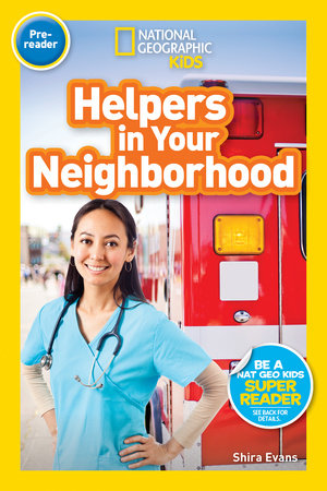 National Geographic Readers: Helpers in Your Neighborhood (Pre-reader) by Shira Evans