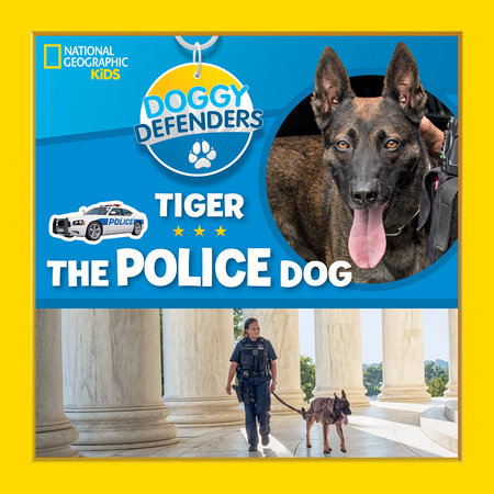 Doggy Defenders: Tiger the Police Dog by National Geographic Kids