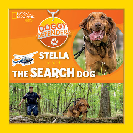Doggy Defenders: Stella the Search Dog by National Geographic, Kids