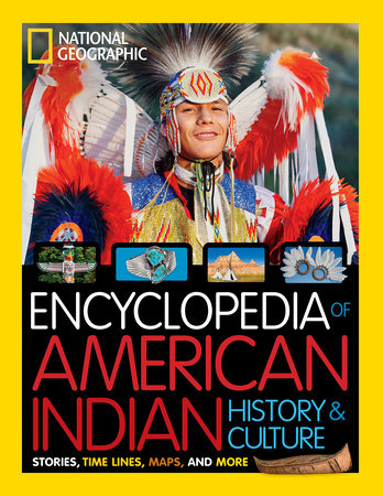 National Geographic Kids Encyclopedia of American Indian History and Culture by Cynthia O'Brien