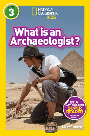 National Geographic Readers: What Is an Archaeologist? (L3) by Libby Romero