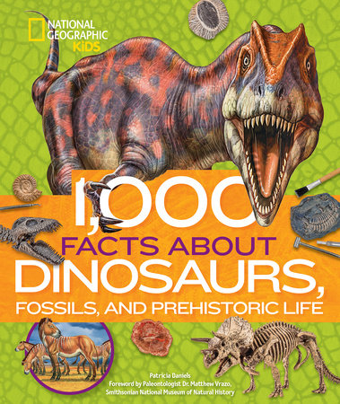 1,000 Facts About Dinosaurs, Fossils, and Prehistoric Life by Patricia Daniels