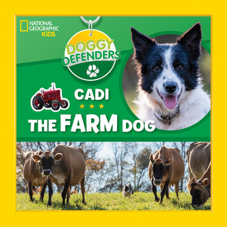 Doggy Defenders: Cadi the Farm Dog by National Geographic, Kids