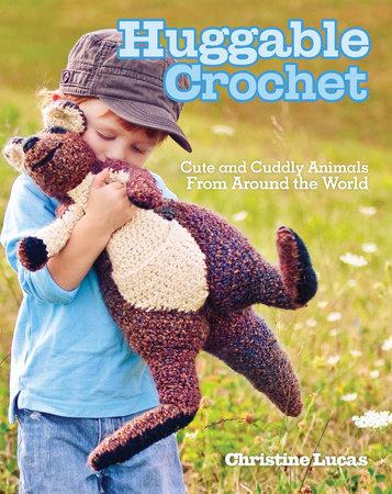 Huggable Crochet by Christine Lucas