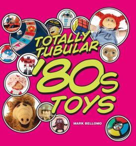 Totally Tubular '80s Toys